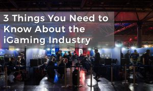 3 Things You Need to Know About the iGaming Industry