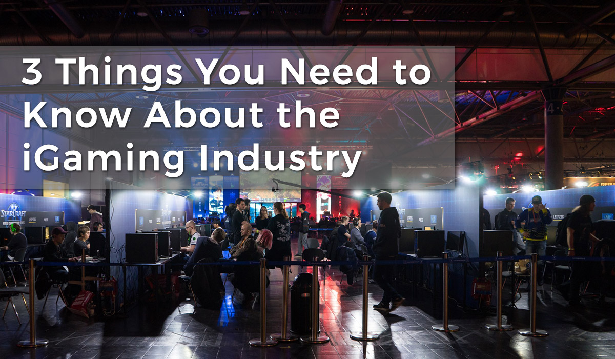 nerlaska StarcraftTournament - 3 Things You Need to Know About the iGaming Industry